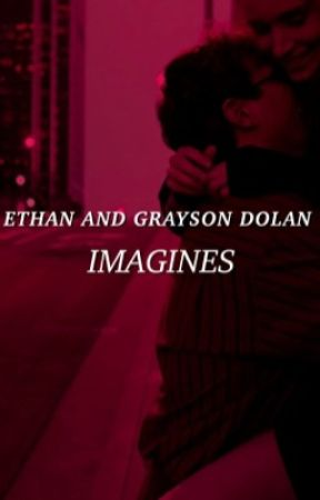 ethan and grayson dolan imagines by adoregrant