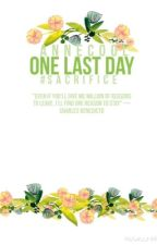 O.L.D. (One last day) by anneCOOL