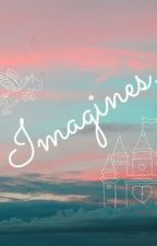 Imagines. by LilyWhelan0