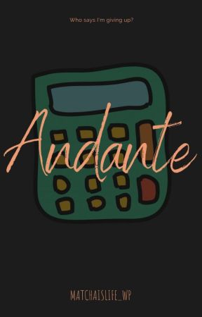 Andante  by matchaislife_wp