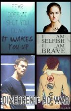 Divergent: No War {Completed} by 4and6fourever