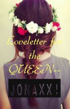 Loveletter for the Queen- Jonaxx! by ManagerHwang611