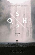 Asafe [QSH?, Vol. 1] by FabrcioMedeiros7