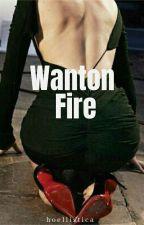 Wanton Fire by hoellistica