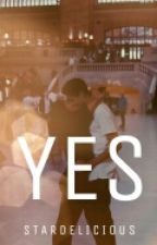 """"""" YES ! """" (One Shot) by StarDelicious"""