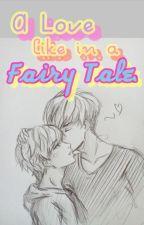 A Love Like in a Fairy Tale. by LilBeats23
