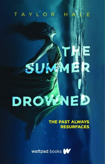 The Summer I Drowned (Wattpad Books Edition)
