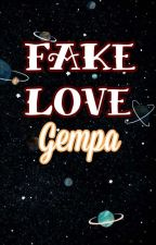 Fake LOVE [Gempa] by -Marshmallowboy-