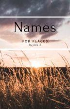 Names for places ✧ by Joiiaya