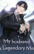 My Husband: A Legendary Man by sssseven777