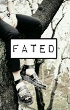 Fated. (Completed) by msrhsml