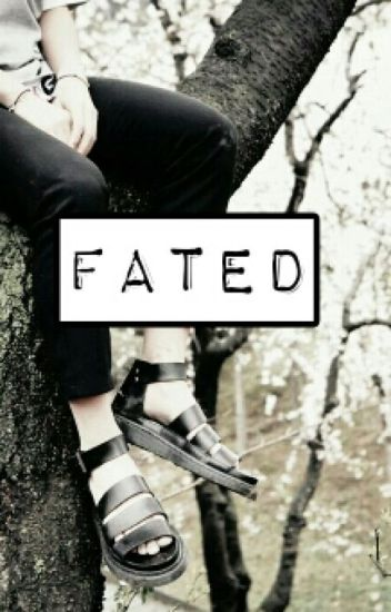 Fated. (Completed)