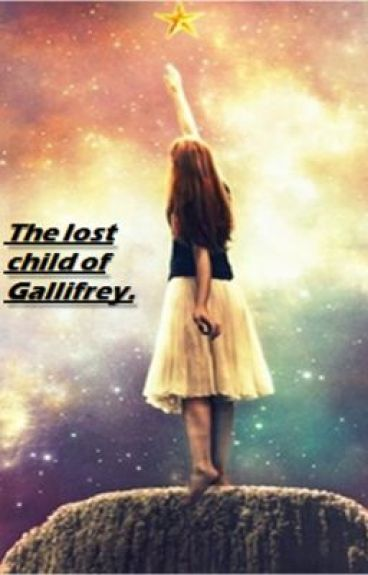 The lost child of Gallifrey (Doctor Who Fanfic)