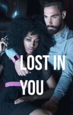 Lost In You (Completed) by AvaljBlair