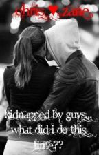 Kidnapped By Guys... What Did I Do This Time?? by TheLovelyThings