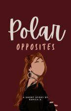 Polar Opposites | ✔ by galaxy_away