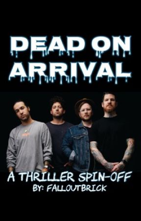 DEAD ON ARRIVAL (A THRILLER spin-off) by patd18devotee