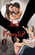 Just friends? (COMPLETED) by mathu_writes