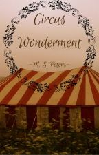 Circus Wonderment by MSPeters05
