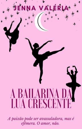 A Bailarina da Lua Crescente by jennavaleria