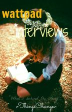 Wattpad Interviews by vThingsChangev