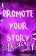 Promote Your Story: Version 2 [OPEN!] by Sunshinelily1234