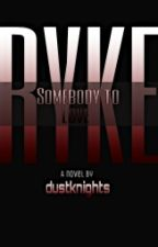 Somebody  to LOVE by dustknights