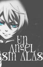 un angel sin alas (kuroshitsuji) by VeronicaLizarzabal