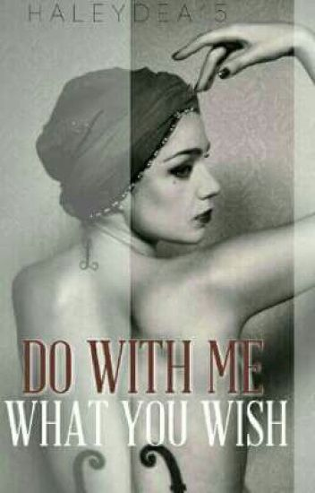 Do with me what you wish (BDSM) Story 2/Part 1