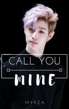 Call You Mine (GOT7 FanFic) by 027myrza