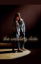 The Wedding Date by Average_fangirl