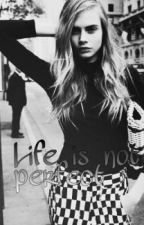 Life is not perfect by vhvhvh