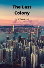 The Last Colony by CLmauve