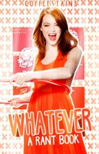 whatever ★ a rant book by coffeestains