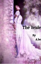 The Bride by ariel_berry
