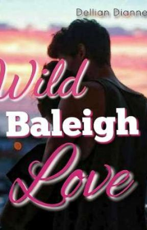 Wild Baleigh Love by DellianDianney