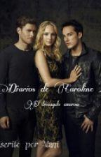 Los diarios de Caroline by un-naranjo