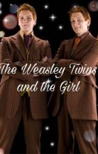 The Weasley Twins and the Girl  by FairyLivvy1214