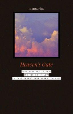 Đọc truyện TACHIJIN    Transfic    Heaven's Gate