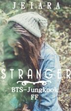Stranger [BTS-Jungkook FF] [Completed] by Jeiara