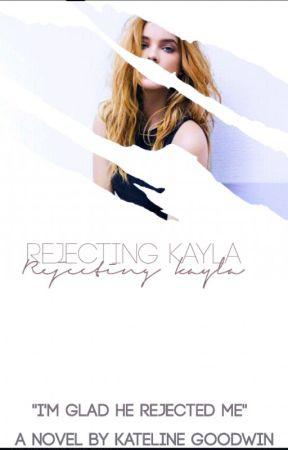 Rejecting Kayla by Luke-ma-bae13