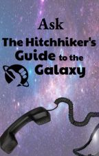 Ask The Hitchhiker's Guide to the Galaxy by Hitchhikers_Guide