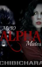My 10 alpha mates by chibichara