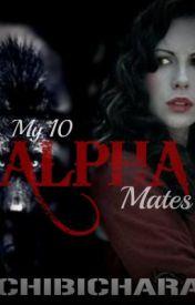 My 10 alpha mates by chibichara