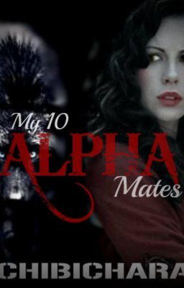 My 10 alpha mates