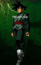 His dark rosè ( goku  Black x sayain reader) by Gokublacksbae