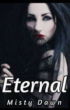 Eternal by MistyDawn9