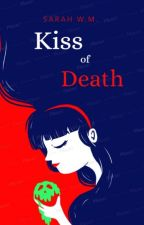 Kiss of Death by halfinishedpages