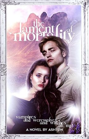 THE LAMENT OF MORTALITY → EDWARD CULLEN (c.s) by remuslupout
