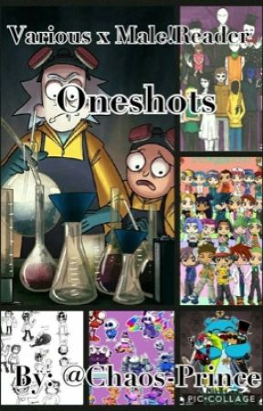 Male!Various x male!reader oneshots by Chaos-Prince
